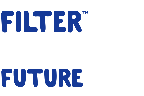 Filter Your Future